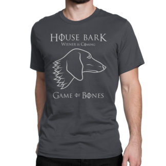 Asphalt (Gray) House Bark Wiener is Coming Game of Bones Dachshund T shirt